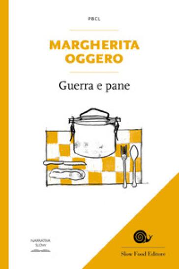 Guerra e pane - Margherita Oggero | Thecosgala.com