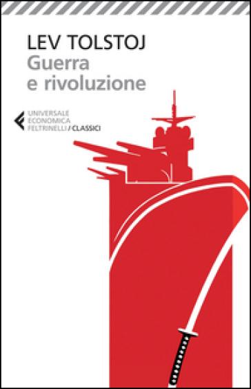 Guerra e rivoluzione - Lev Nikolaevic Tolstoj | Kritjur.org