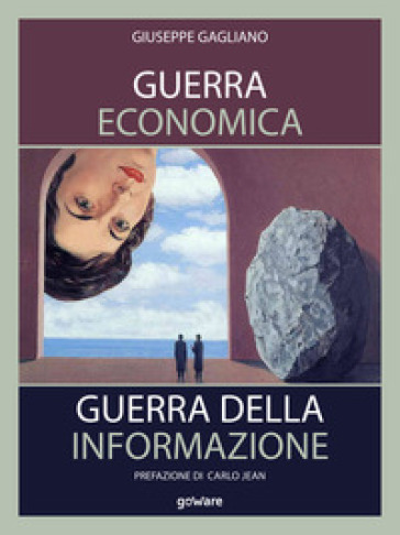 Guerra economica. Guerra della informazione - Giuseppe Gagliano  