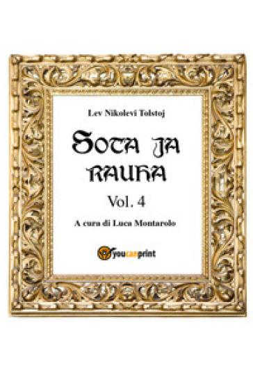 Guerra e pace. Ediz. finlandese. 4. - Lev Nikolaevic Tolstoj  