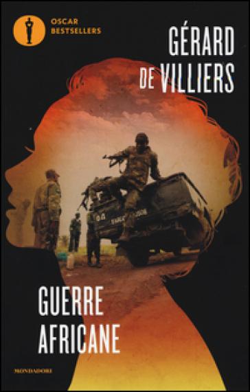 Guerre africane: Congiura africana-Genocidio! - Gérard Villiers |