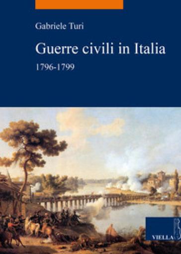 Guerre civili in Italia (1796-1799) - Gabriele Turi | Kritjur.org