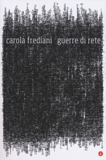 Guerre di rete - Carola Frediani |