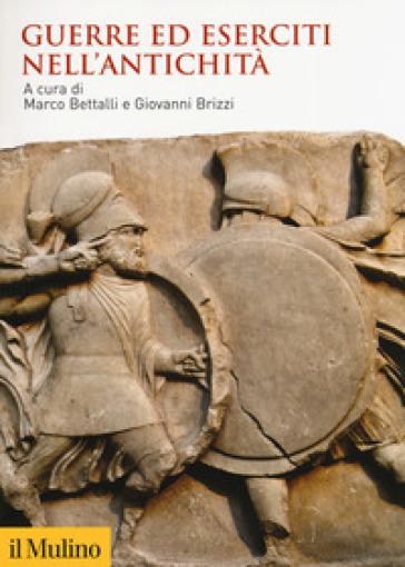 Guerre ed eserciti nell'antichità - M. Bettalli pdf epub