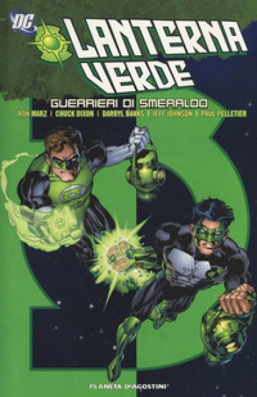 Guerrieri di smeraldo. Lanterna verde - Ron Marz |