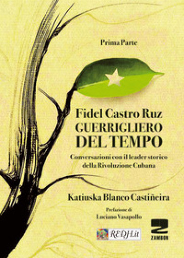 Guerrigliero del tempo. Conversazioni con il leader storico della rivoluzione cubana. 1. - Fidel Castro |