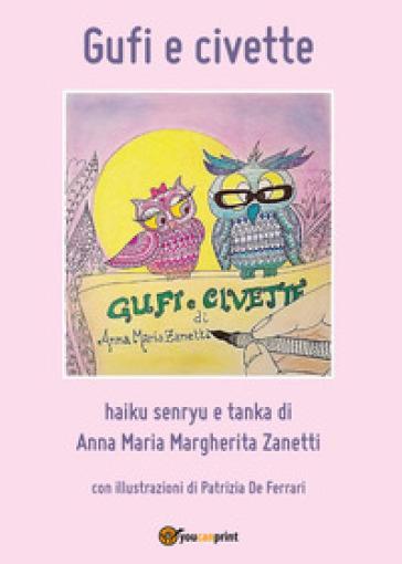 Gufi e civette - Anna Maria Margherita Zanetti   Kritjur.org