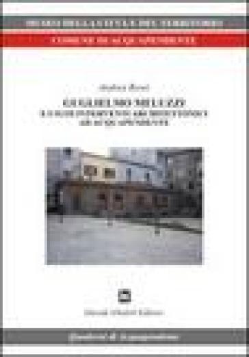 Guglielmo Meluzzi e i suoi interventi architettonici ad Acquapendente - Andrea Rossi |