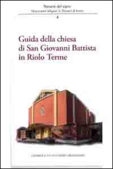 Guida della Chiesa di San Giovanni Battista in Riolo terme - A. Ferri |