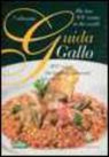 Guida Gallo 2007. 100 risotti dei migliori ristoranti del mondo. Ediz. italiana e inglese