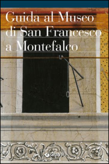 Guida al Museo Comunale di San Francesco a Montefalco - Bruno Toscano |