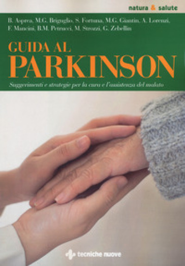 Guida al Parkinson. Suggerimenti e strategie per la cura e l'assistenza del malato - B. Petrucci |