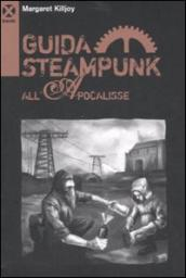 Guida Steampunk all Apocalisse