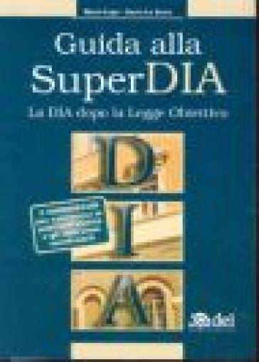 Guida alla SuperDia. La Dia dopo la Legge Obiettivo - Mario Lupi |