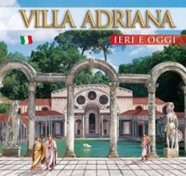 Guida Villa d'Este e Villa Adriana. Ieri e oggi
