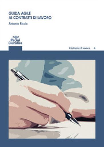 Guida agile ai contratti di lavoro - Antonio Riccio | Rochesterscifianimecon.com