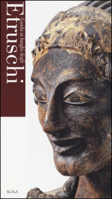 Guida ai luoghi degli Etruschi - C. Strinati   Rochesterscifianimecon.com