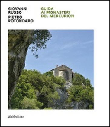 Guida ai monasteri del Mercurion - Giovanni Russo  