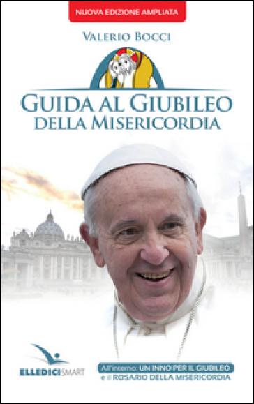 Guida al Giubileo della misericordia - Valerio Bocci |