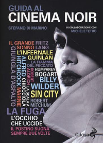 Guida al cinema noir - Stefano Di Marino   Thecosgala.com