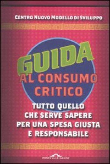 Guida al consumo critico 2012 - Centro nuovo modello di svilup |