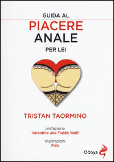 Guida al piacere anale per lei - Tristan Taormino   Thecosgala.com