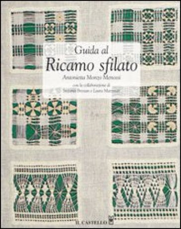 Guida al ricamo sfilato - Antonietta Monzo Menossi |