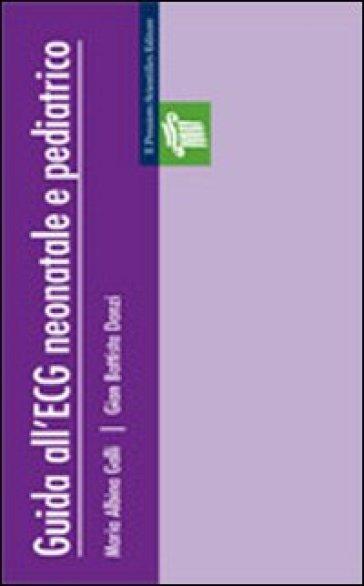 Guida all'ECG neonatale e pediatrico - M. Albina Galli   Rochesterscifianimecon.com