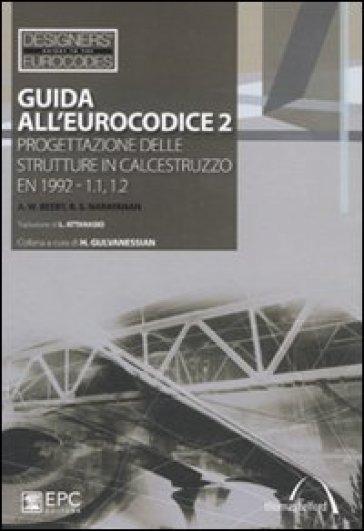 Guida all'Eurocodice 2. Progettazione delle strutture in calcestruzzo EN 1992-1.1, 1.2 - Andrew W. Beeby | Thecosgala.com