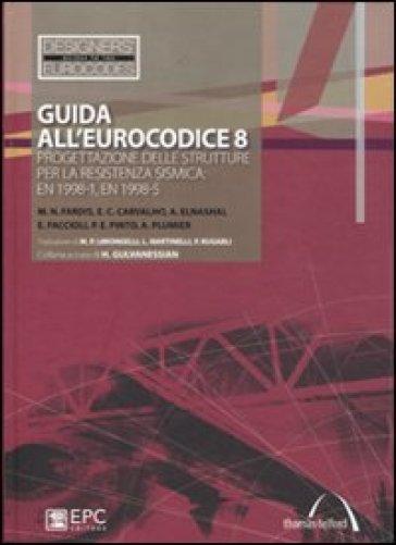 Guida all'Eurocodice 8. Progettazione delle strutture per la resistenza sismica. EN 1998-1, EN 1998-5 - Maria Pina Limongelli |