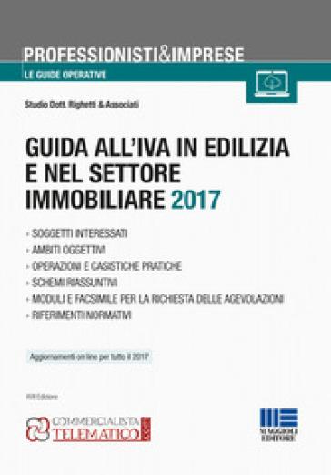 Guida all'IVA in edilizia e nel settore immobiliare 2017 - Studio Dott. Righetti & Associati | Thecosgala.com
