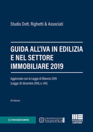 Guida all'IVA in edilizia e nel settore immobiliare 2019 - Studio Dott. Righetti & Associati   Thecosgala.com