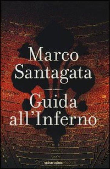 Guida all'Inferno - Marco Santagata |