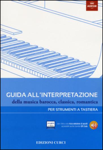 Guida all'interpretazione della musica barocca, classica, romantica. Per strumenti a tastiera. Ediz. illustrata - C. Prodan | Thecosgala.com