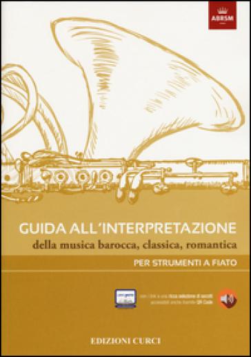 Guida all'interpretazione della musica barocca, classica, romantica. Per strumenti a fiato - C. Prodan | Thecosgala.com