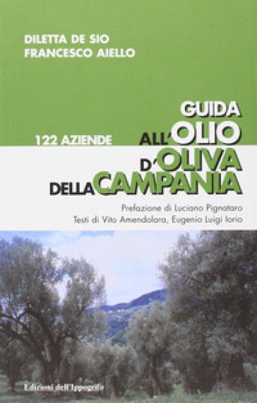 Guida all'olio d'oliva della Campania - Francesco Aiello |