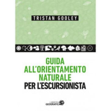 Guida all'orientamento naturale per l'escursionista - Tristan Gooley pdf epub
