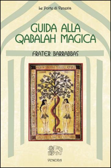 Guida alla Qabalah magica - Frater Barrabbas pdf epub