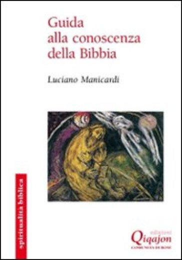 Guida alla conoscenza della Bibbia - Luciano Manicardi |