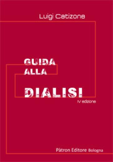 Guida alla dialisi - Luigi Catizone | Jonathanterrington.com