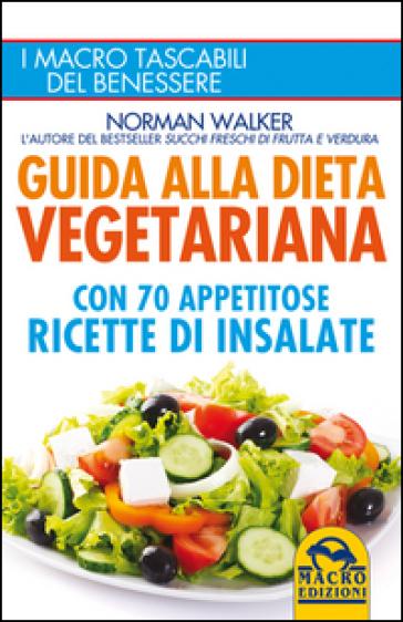 Guida alla dieta vegetariana - Norman Walker pdf epub