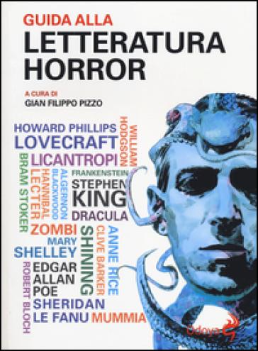 Guida alla letteratura horror - G. F. Pizzo |