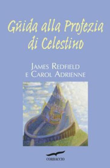 Guida alla profezia di Celestino - James Redfield | Rochesterscifianimecon.com