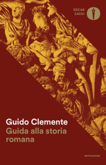 Guida alla storia romana - Guido Clemente   Rochesterscifianimecon.com