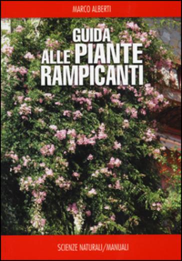 Guida alle piante rampicanti - Marco Alberti  