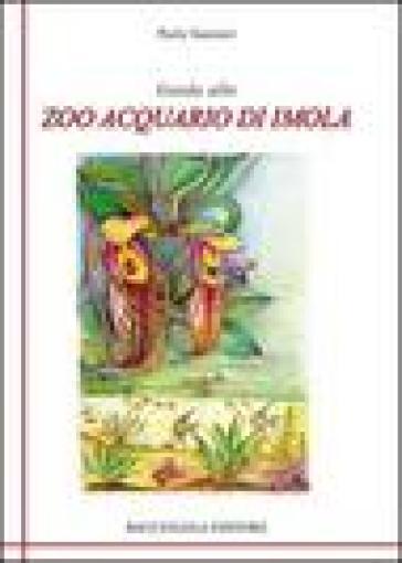 Guida allo zoo acquario di Imola - Paola Tassinari | Rochesterscifianimecon.com
