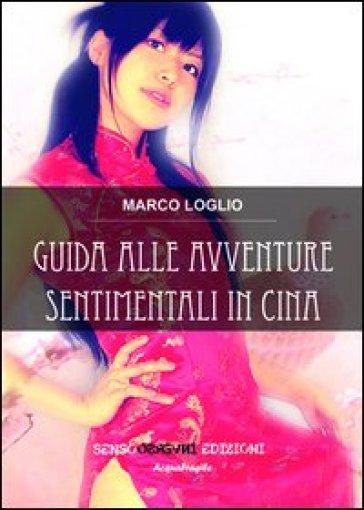 Guida alle avventure sentimentali in Cina - Marco Loglio   Kritjur.org