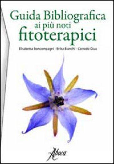 Guida bibliografica ai più noti fitoterapici - Elisabetta Boncompagni | Rochesterscifianimecon.com