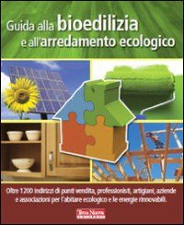 Guida alla bioedilizia e all'arredamento ecologico - G. Bindi | Rochesterscifianimecon.com