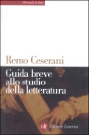 Guida breve allo studio della letteratura - Remo Ceserani | Thecosgala.com
